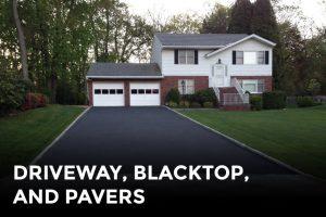 Driveway Blacktop and Pavers - Masonry and Asphalt contractors